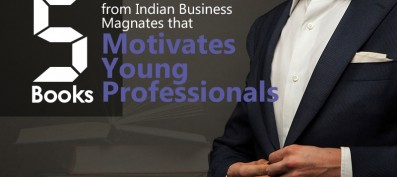 5 Books from Indian Business Magnates that Motivates Young Professionals