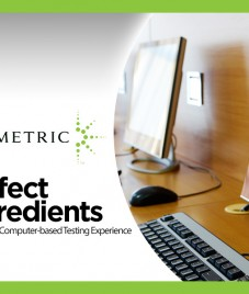 Prometric : Perfect Ingredients to a Smooth Computer-based Testing Experience