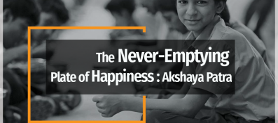 From the Pandavas to School Children- Akshaya Patra Putting an end to Hunger.
