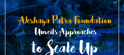 Akshaya Patra Unveils Approaches To Scale Up.