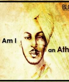 Why am I an Atheist? – Shaheed Bhagat Singh
