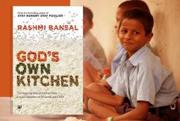 Rashmi Bansal's Book God's Own Kitchen canvasses the inside story of Akshaya Patra Foundation
