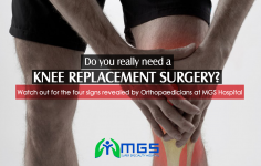 Thinking of getting a Knee Replacement Surgery? Watch out for these signs, says Orthopaedicians at MGS Hospital