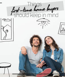 Things first-time home buyers should keep in mind